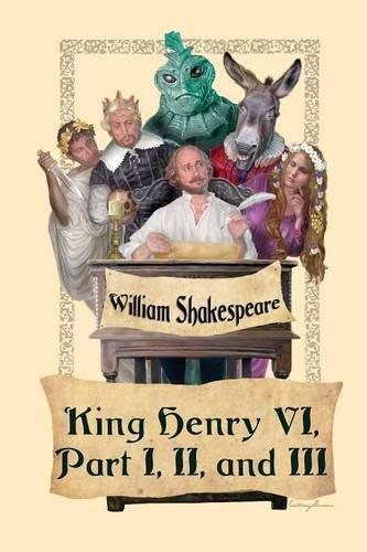 King Henry VI, Part I, II, and III (Paperback)