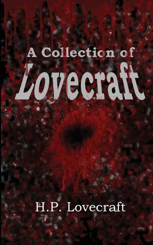 A Collection of Lovecraft (Paperback)
