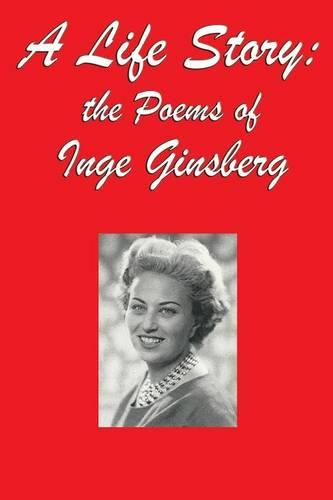 A Life Story: The Poems of Inge Ginsberg (Paperback)