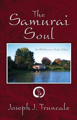 The Samurai Soul: An Old Warrior's Poetic Tribute (Paperback)