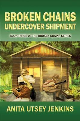 Broken Chains, Undercover Shipment: Book Three of the Broken Chains Series (Paperback)