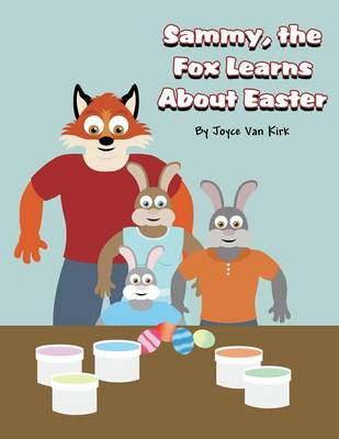 Sammy, the Fox Learns about Easter (Paperback)