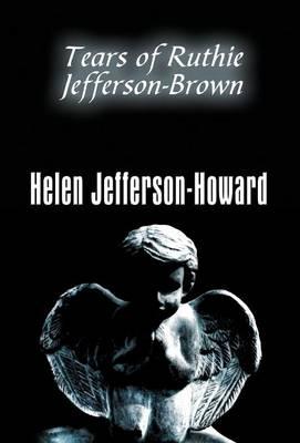 Tears of Ruthie Jefferson-Brown (Hardback)