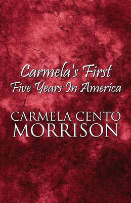 Carmela's First Five Years in America (Paperback)