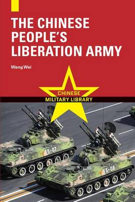 The Chinese People's Liberation Army - Chinese Military Library (Paperback)