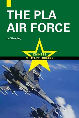 The Chinese People's Liberation Army Air Force - Chinese Military Library (Paperback)