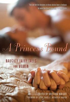 A Princess Bound: Naughty Fairy Tales for Women (Paperback)