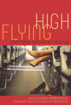 Flying High: Sexy Stories from the Mile High Club (Paperback)
