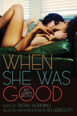 When She Was Good: Best Lesbian Erotica (Paperback)