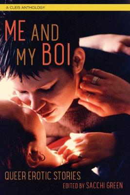 Me and My Boi: Queer Erotic Stories (Paperback)
