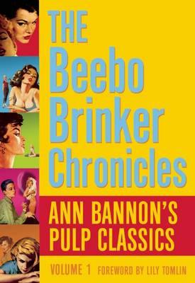 The Beebo Brinker Omnibus: Ann Bannon's Pulp Classics (Paperback)