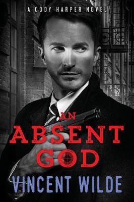 An Absent God: A Cody Harper Novel (Paperback)