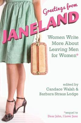 Greetings from Janeland: Women Write More About Leaving Men for Women (Paperback)