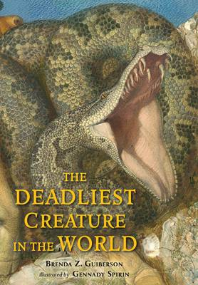 The Deadliest Creature in the World (Hardback)
