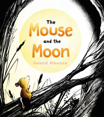 The Mouse and the Moon (Hardback)