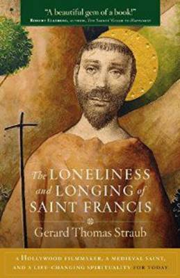 The Loneliness and Longing of St. Francis (Paperback)
