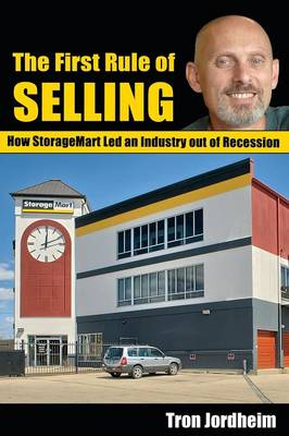 The First Rule of Selling: How Storagemart Led an Industry Out of Recession (Paperback)