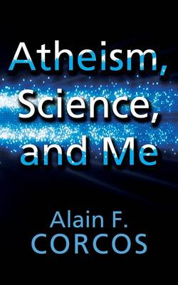 Atheism, Science and Me (Paperback)