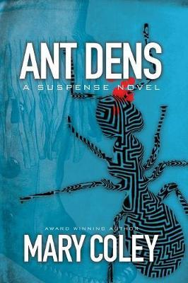 Ant Dens: A Suspense Novel (Paperback)
