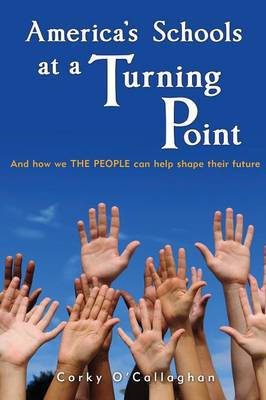 America's Schools at a Turning Point: And How We the People Can Help Shape Their Future (Paperback)
