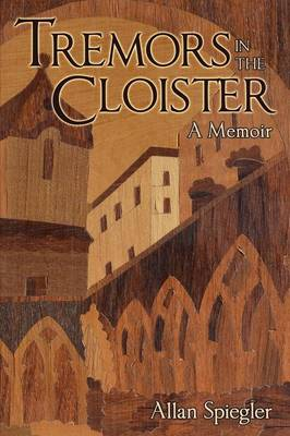 Tremors in the Cloister: A Memoir (Paperback)