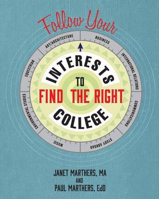 Follow Your Interests to Find the Right College (Paperback)