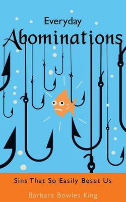Everyday Abominations: Sins That So Easily Beset Us (Paperback)