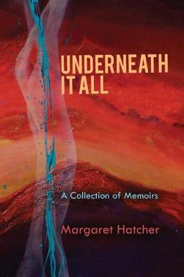 Underneath It All: A Collection of Memoirs (Paperback)
