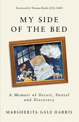 My Side of the Bed: A Memoir of Deceit, Denial and Discovery (Paperback)