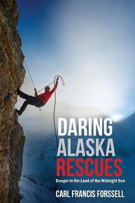 Daring Alaska Rescues: Danger in the Land of the Midnight Sun (Paperback)