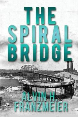 The Spiral Bridge - Albert and Tillie Mystery 1 (Paperback)