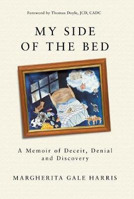 My Side of the Bed: A Memoir of Deceit, Denial and Discovery (Hardback)