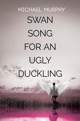 Swan Song for an Ugly Duckling (Paperback)