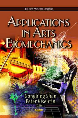 Applications in Arts Biomechanics (Hardback)