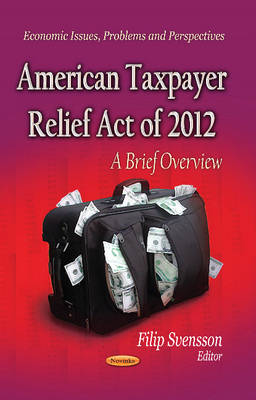 American Taxpayer Relief Act of 2012: A Brief Overview (Paperback)