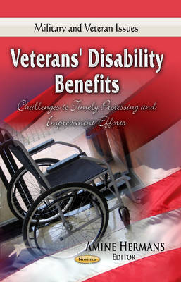 Veterans' Disability Benefits: Challenges to Timely Processing & Improvement Efforts (Paperback)