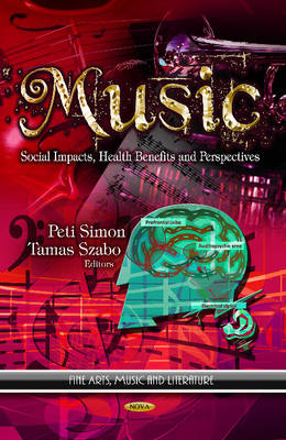 Music: Social Impacts, Health Benefits & Perspectives (Hardback)