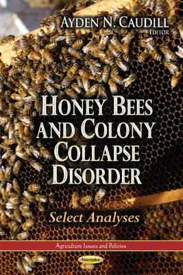 Honey Bees & Colony Collapse Disorder: Select Analyses (Paperback)