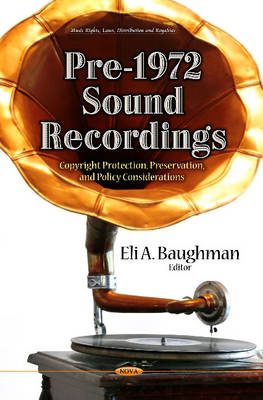 Pre-1972 Sound Recordings: Copyright Protection, Preservation & Policy Considerations (Hardback)