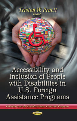 Accessibility & Inclusion of People with Disabilities in U.S. Foreign Assistance Programs (Hardback)