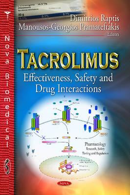 Tacrolimus: Effectiveness, Safety & Drug Interactions (Hardback)