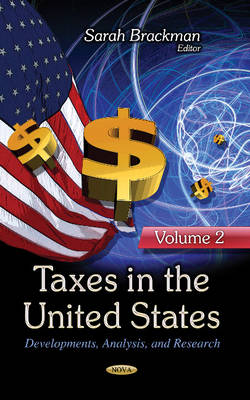 Taxes in the United States: Developments, Analysis & Research -- Volume 2 (Hardback)