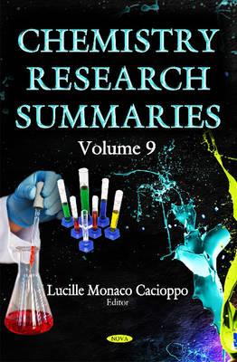Chemistry Research Summaries: Volume 9 (Hardback)