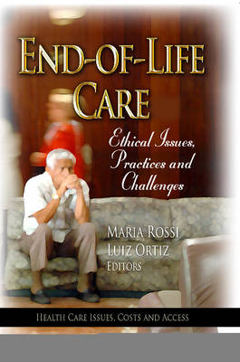 End-of-Life Care: Ethical Issues, Practices & Challenges (Hardback)