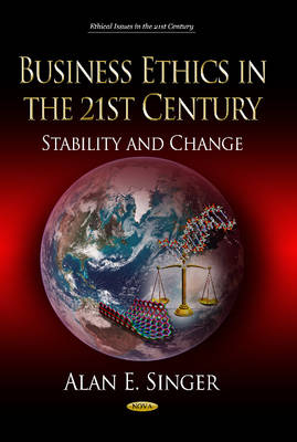 Business Ethics in the 21st Century: Stability & Change (Hardback)
