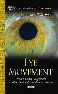 Eye Movement: Developmental Perspectives, Dysfunctions & Disorders in Humans (Hardback)