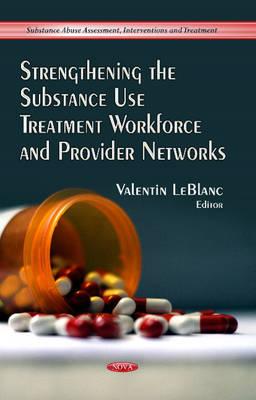 Strengthening the Substance Use Treatment Workforce & Provider Networks (Hardback)