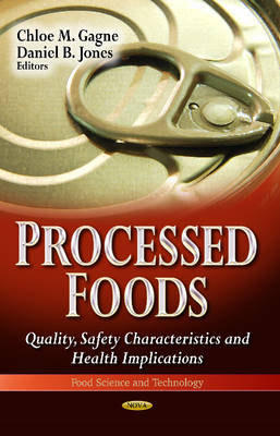 Processed Foods: Quality, Safety Characteristics & Health Implications (Hardback)