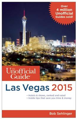 The Unofficial Guide to Las Vegas 2015 (Paperback)