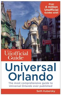 The Unofficial Guide to Universal Orlando (Paperback)